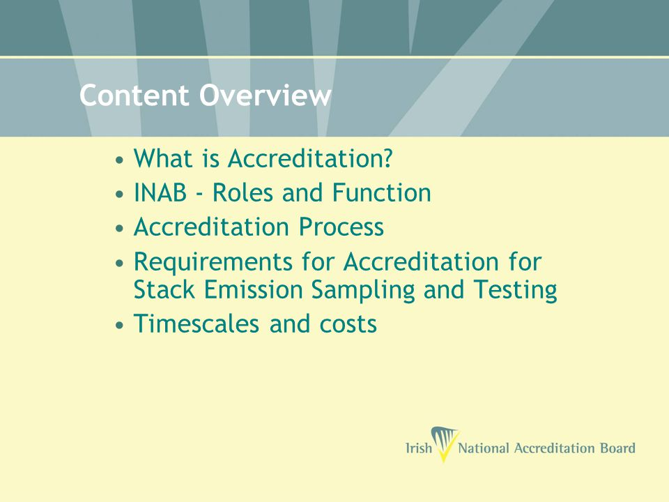 Content Overview What is Accreditation.