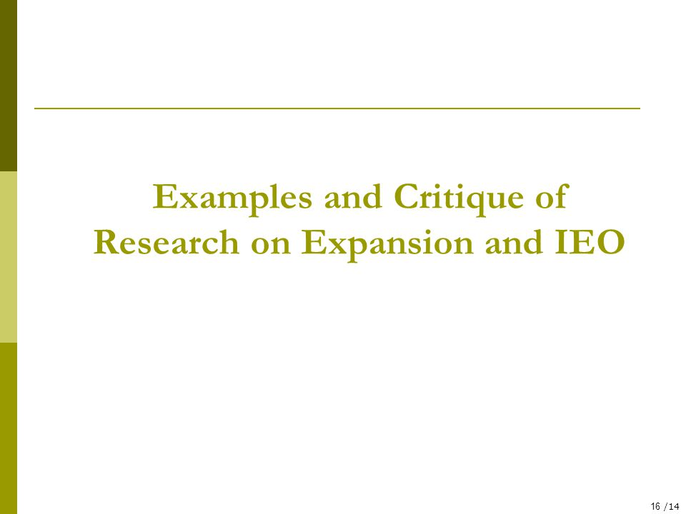 16 /14 Examples and Critique of Research on Expansion and IEO