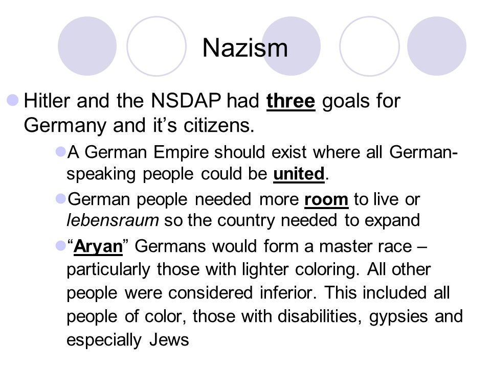 Nazism Hitler and the NSDAP had three goals for Germany and it's citizens.
