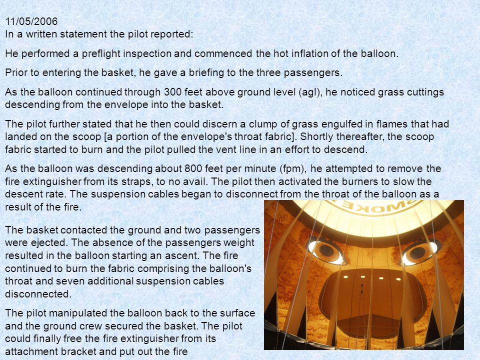 11/05/2006 In a written statement the pilot reported: He performed a preflight inspection and commenced the hot inflation of the balloon.
