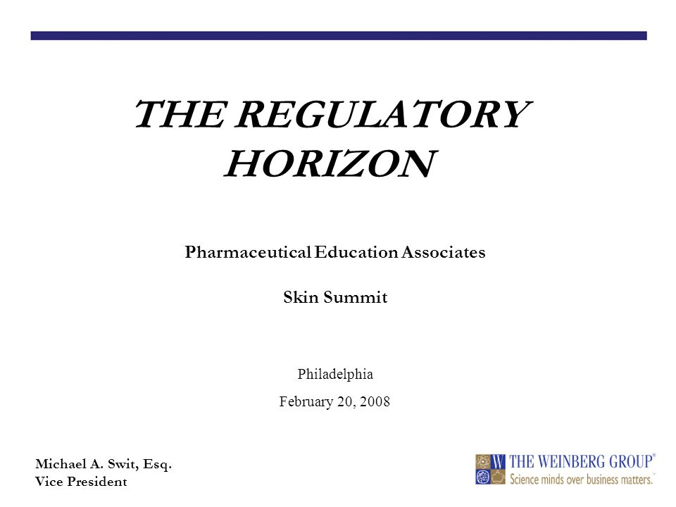 THE REGULATORY HORIZON Michael A. Swit, Esq.