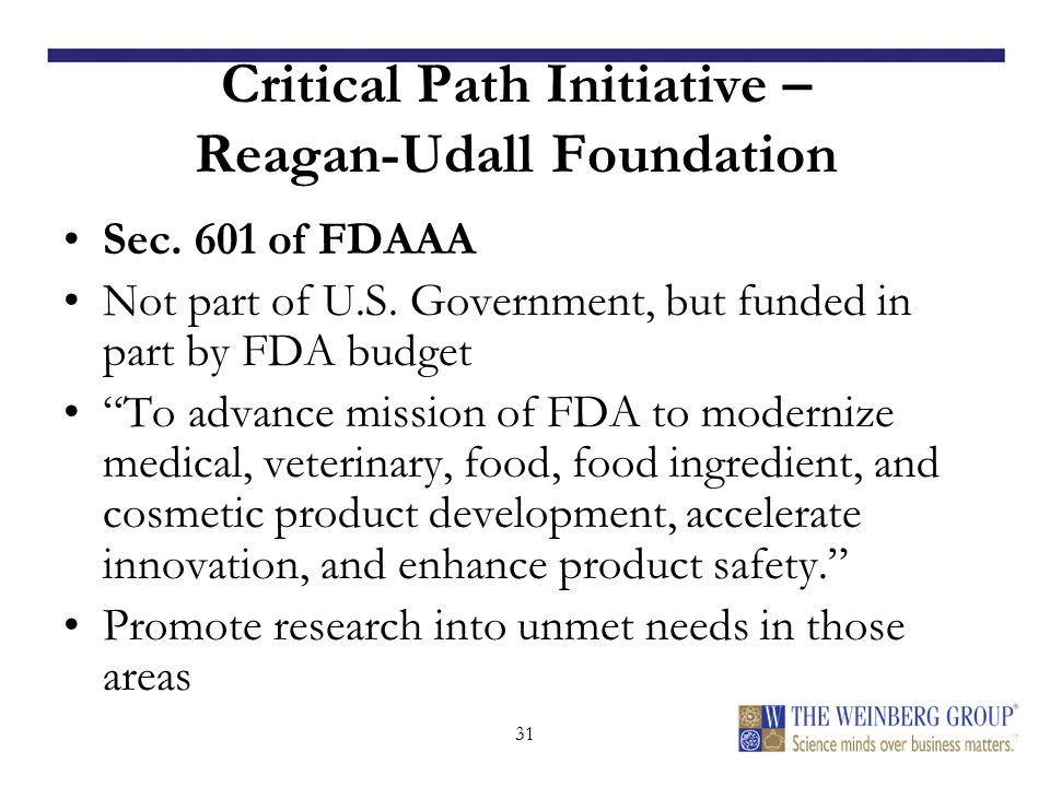 31 Critical Path Initiative – Reagan-Udall Foundation Sec.