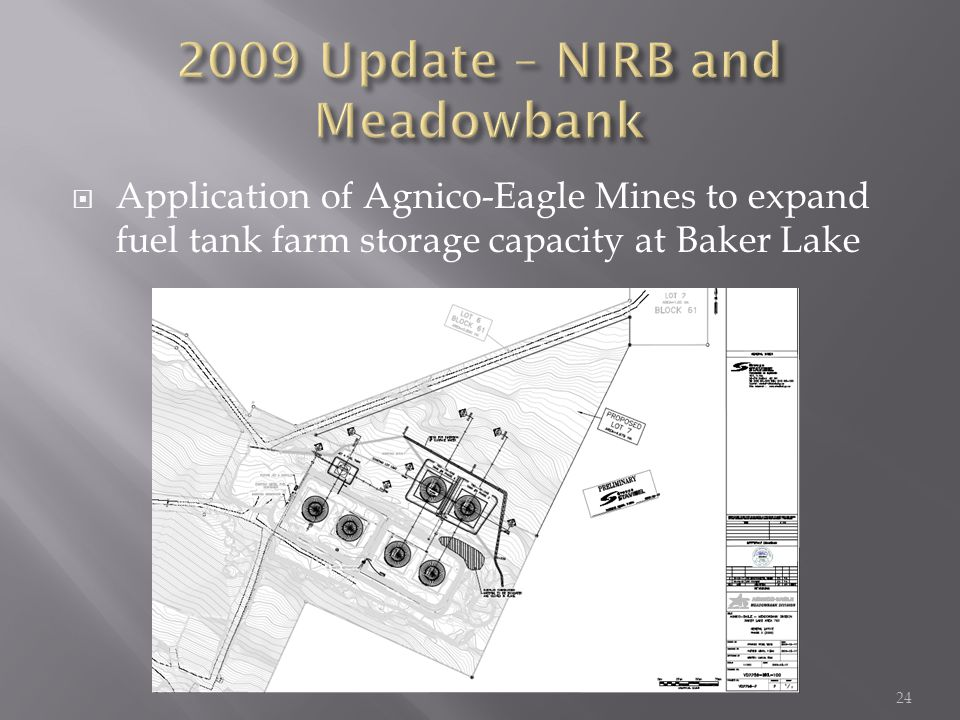  Application of Agnico-Eagle Mines to expand fuel tank farm storage capacity at Baker Lake 24