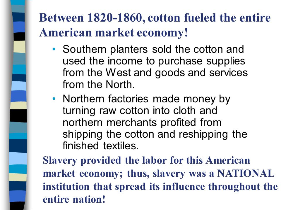 Because slave labor produced the cotton, increasing exports strengthened the slave system itself.
