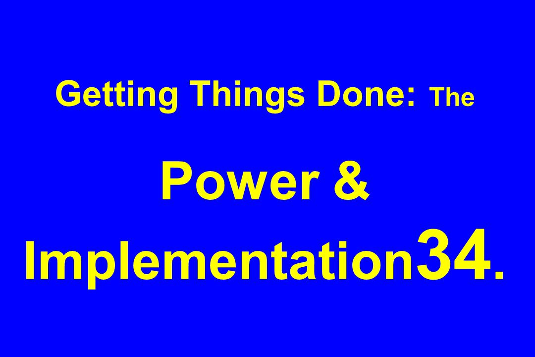 Getting Things Done: The Power & Implementation 34.