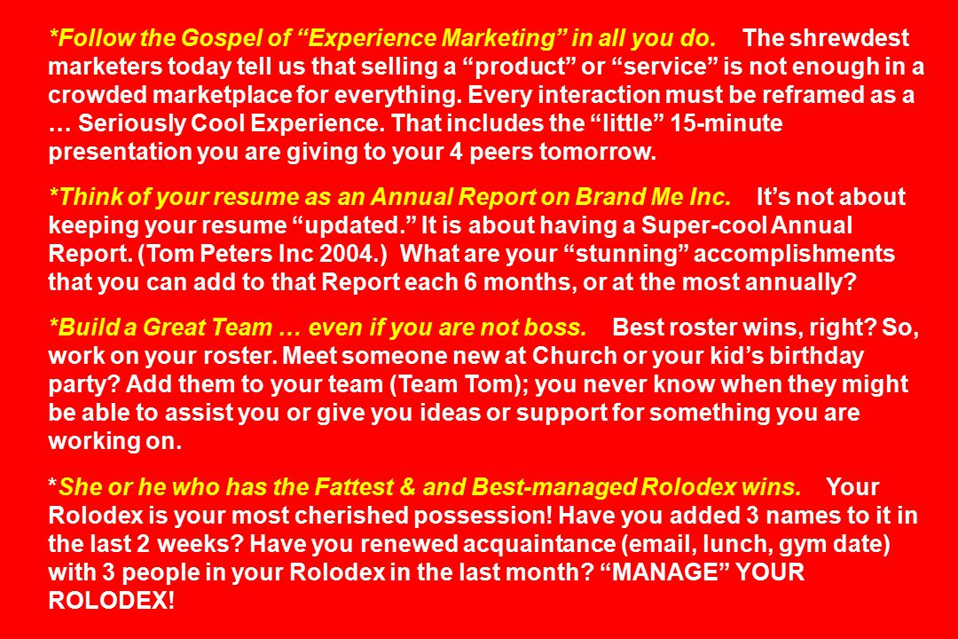 *Follow the Gospel of Experience Marketing in all you do.