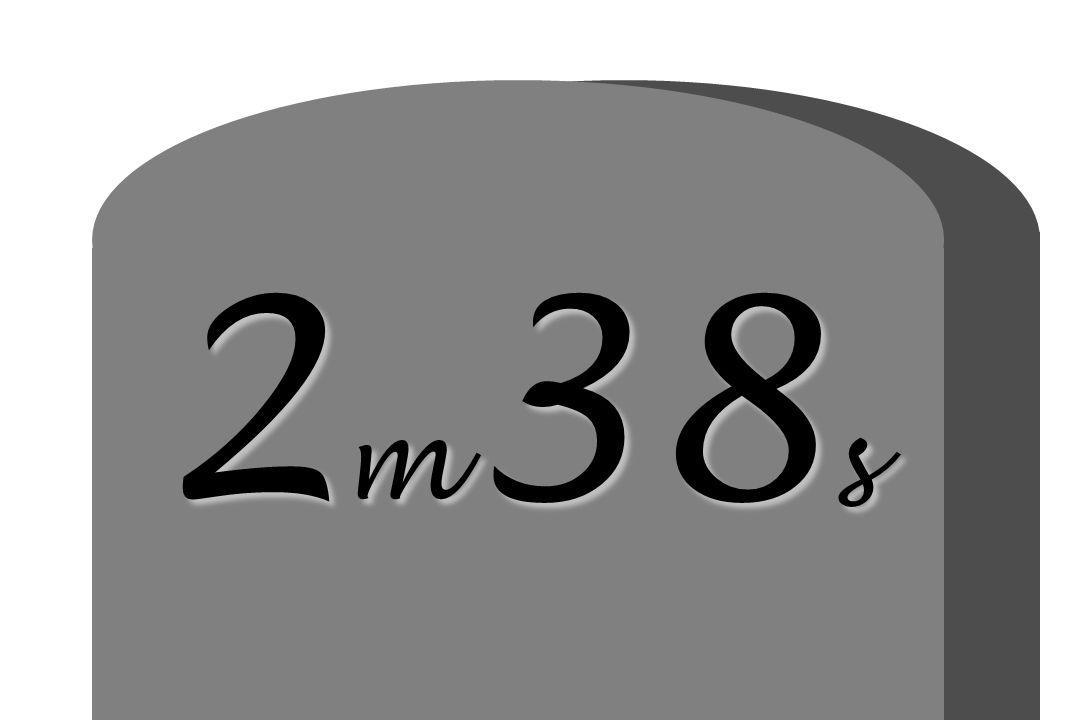 2 m 38 s