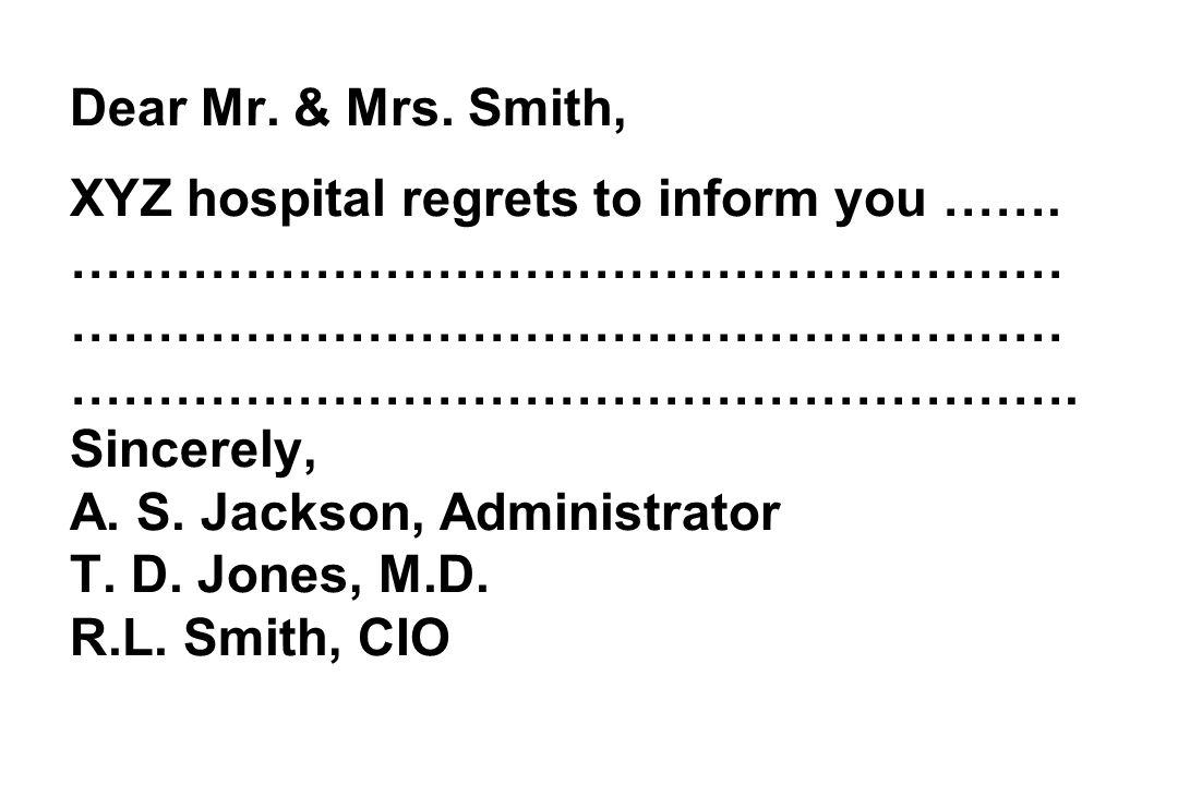 Dear Mr.& Mrs. Smith, XYZ hospital regrets to inform you …….