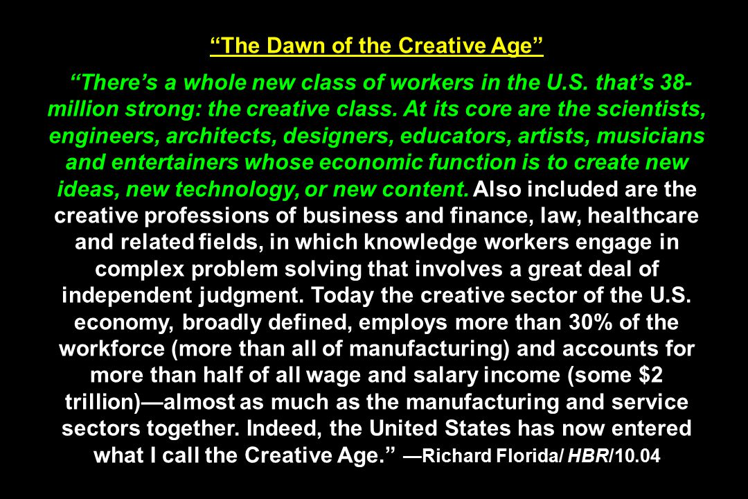 The Dawn of the Creative Age There's a whole new class of workers in the U.S.