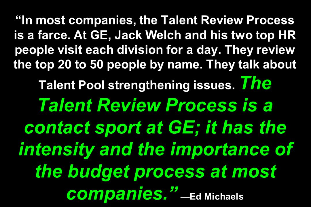 In most companies, the Talent Review Process is a farce.