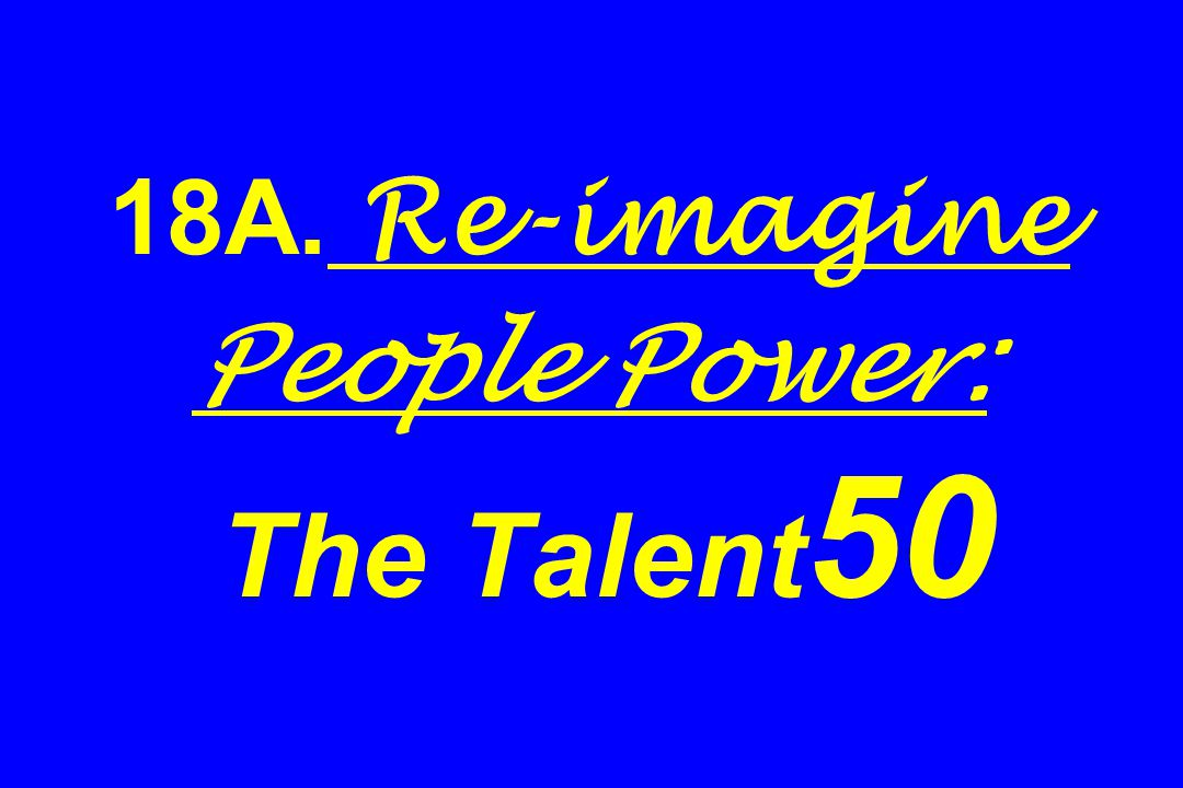 18A. Re-imagine People Power: The Talent 50
