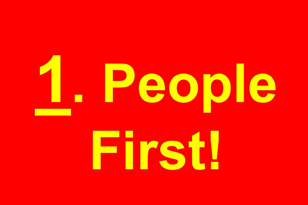 1. People First!
