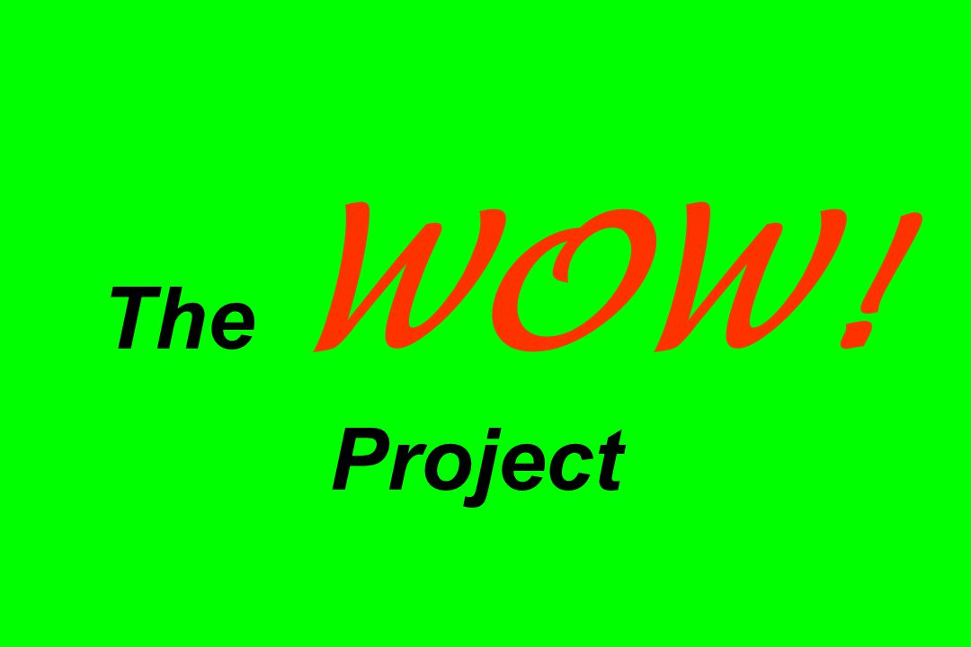 The WOW! Project