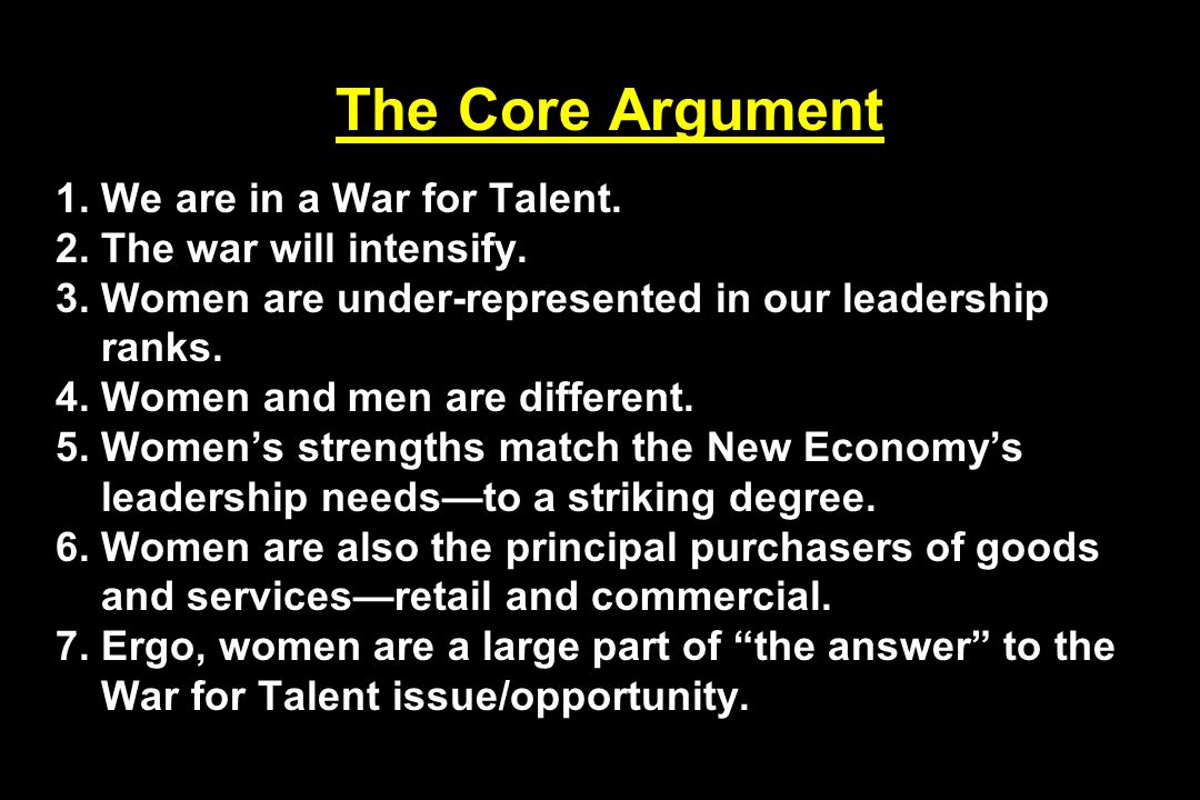 The Core Argument 1.We are in a War for Talent. 2.