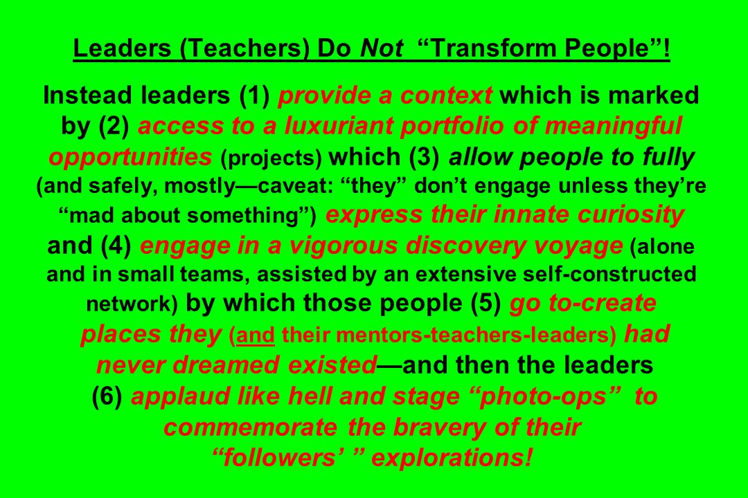 Leaders (Teachers) Do Not Transform People .