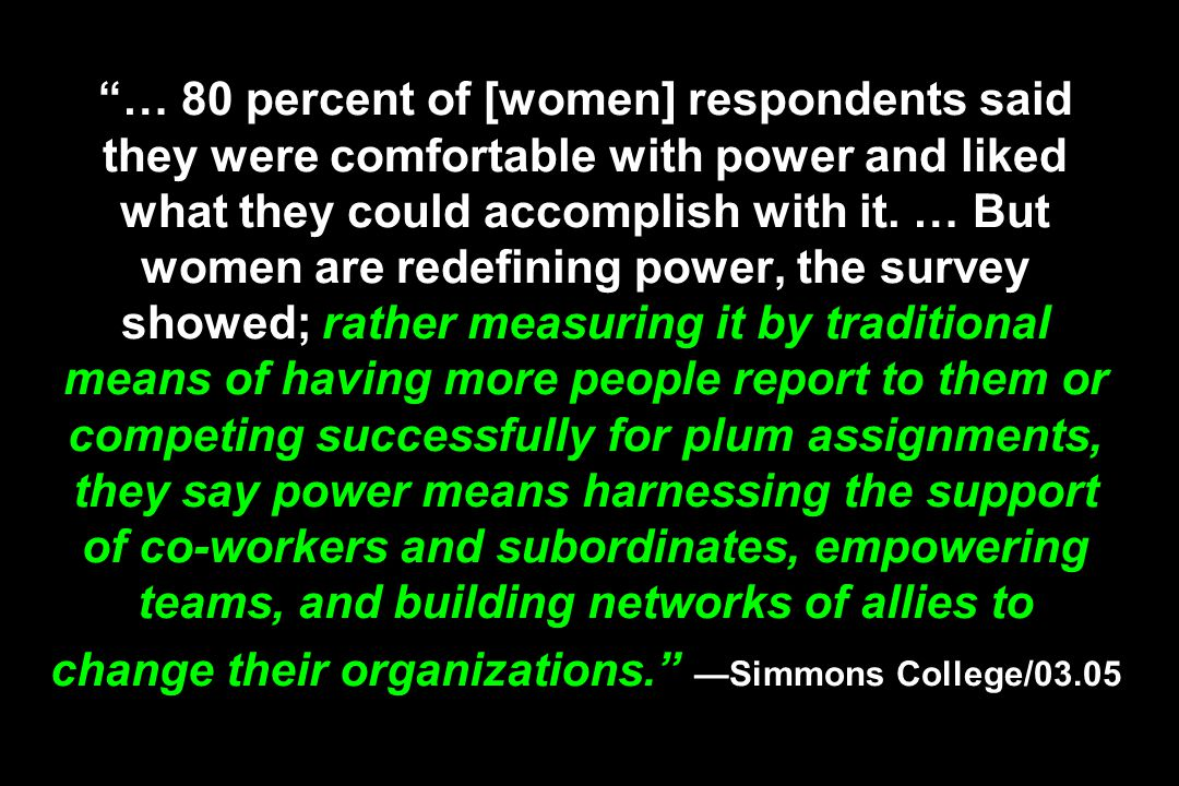 … 80 percent of [women] respondents said they were comfortable with power and liked what they could accomplish with it.