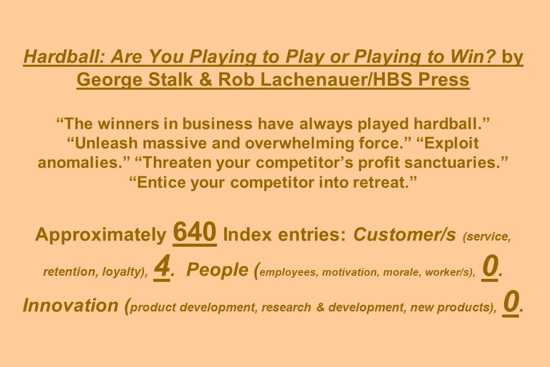 Hardball: Are You Playing to Play or Playing to Win.