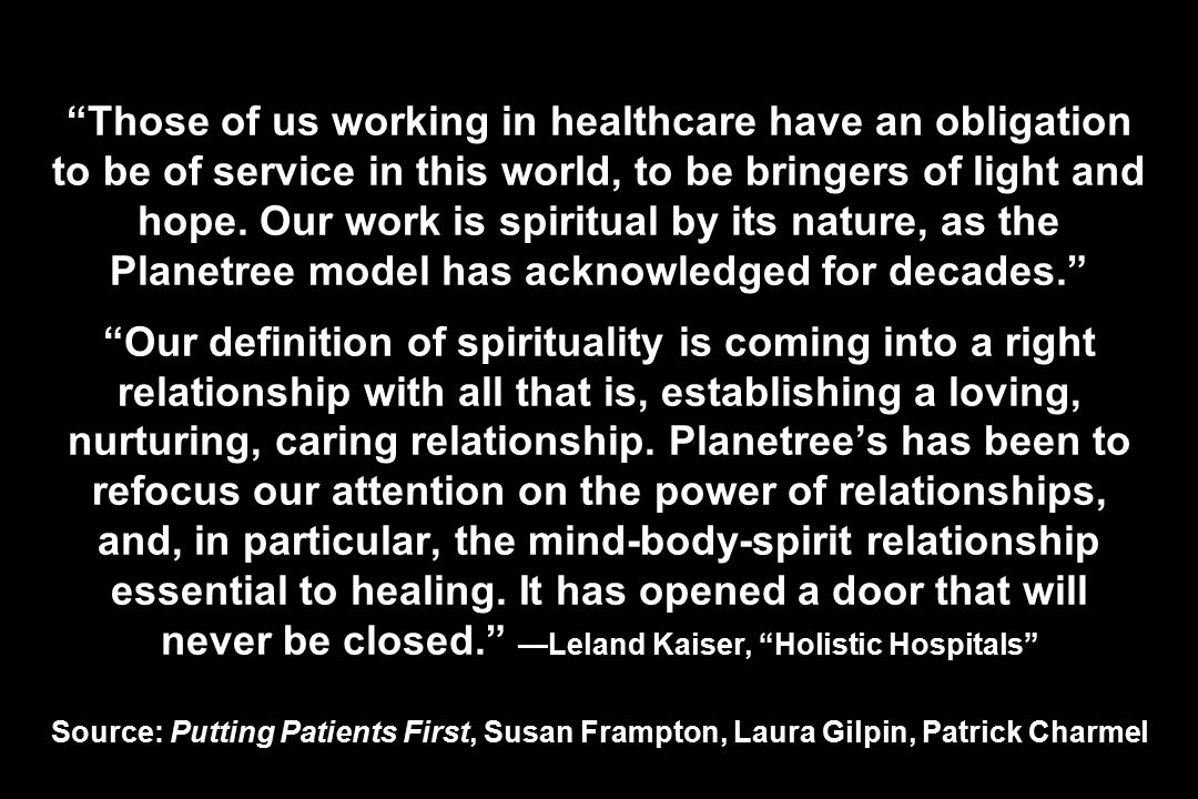 Those of us working in healthcare have an obligation to be of service in this world, to be bringers of light and hope.