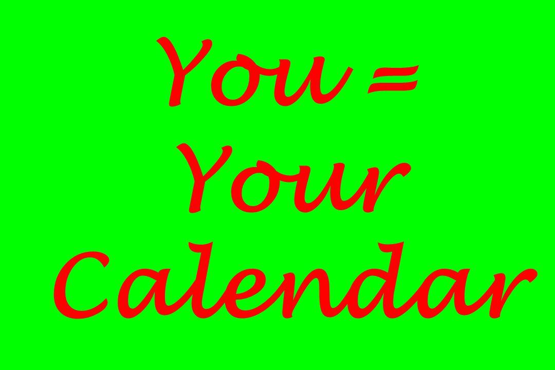 You = Your Calendar