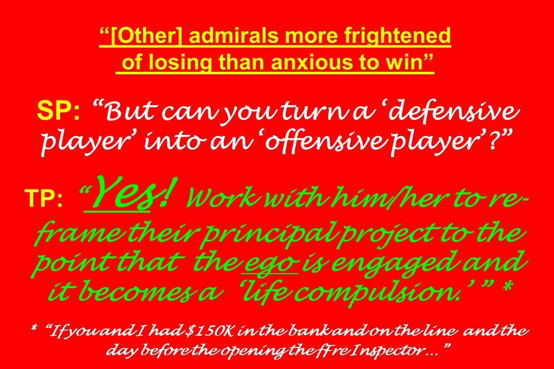 [Other] admirals more frightened of losing than anxious to win SP: But can you turn a 'defensive player' into an 'offensive player'? TP: Yes.
