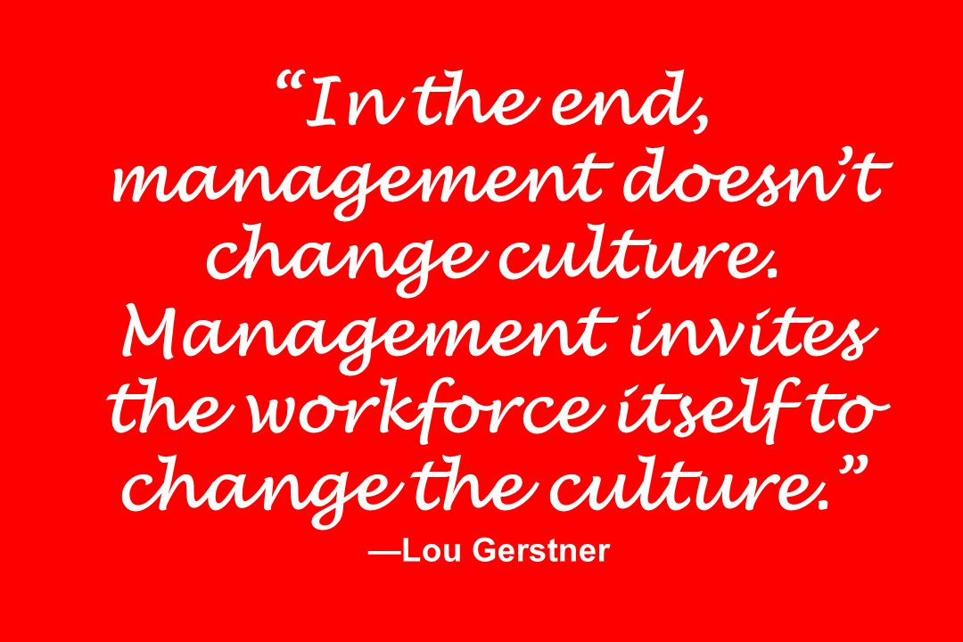 In the end, management doesn't change culture.