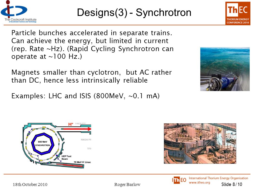 18th October 2010Roger Barlow Slide 8/10 Designs(3) - Synchrotron Particle bunches accelerated in separate trains.