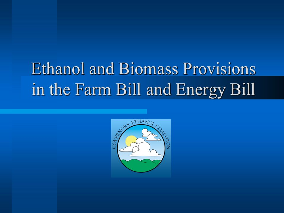 National Energy Policy Act of 2002 Renewable Content of Motor Vehicle Fuel Requires gradual and increasing percentage of renewable fuels, including ethanol and biodiesel, growing to 5 billion gallons a year by 2012 (Section 820 (2)) U.S.