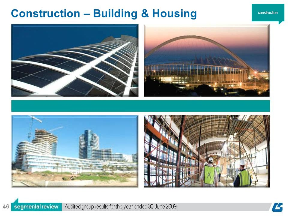 46 Construction – Building & Housing construction
