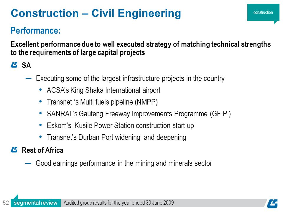 52 Performance: Excellent performance due to well executed strategy of matching technical strengths to the requirements of large capital projects SA ―
