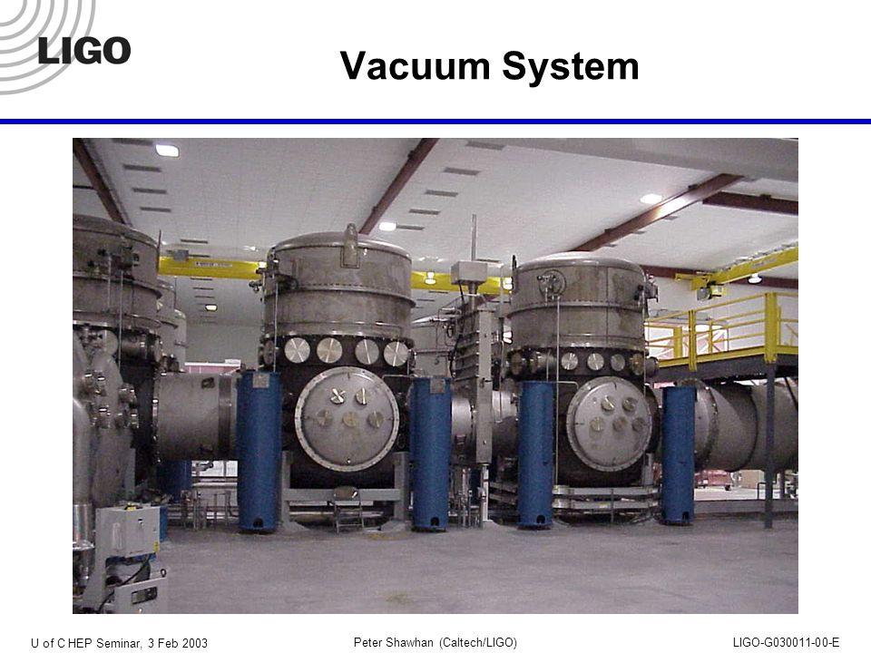 U of C HEP Seminar, 3 Feb 2003 Peter Shawhan (Caltech/LIGO)LIGO-G030011-00-E Vacuum System