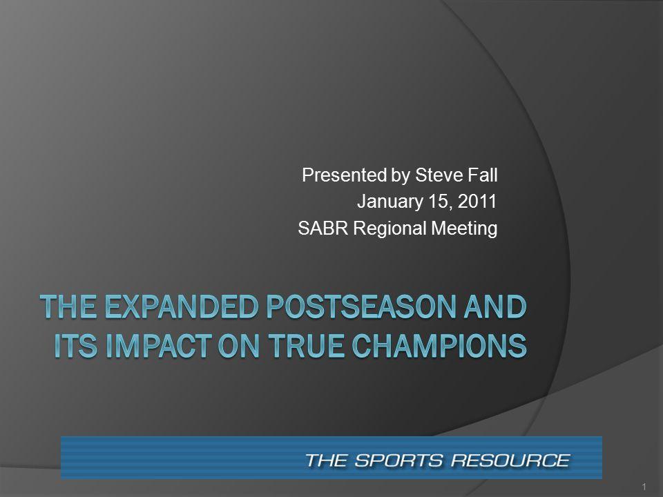Presented by Steve Fall January 15, 2011 SABR Regional Meeting 1