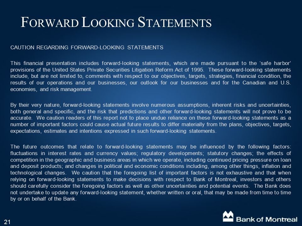 21 F ORWARD L OOKING S TATEMENTS CAUTION REGARDING FORWARD-LOOKING STATEMENTS This financial presentation includes forward-looking statements, which are made pursuant to the 'safe harbor' provisions of the United States Private Securities Litigation Reform Act of 1995.