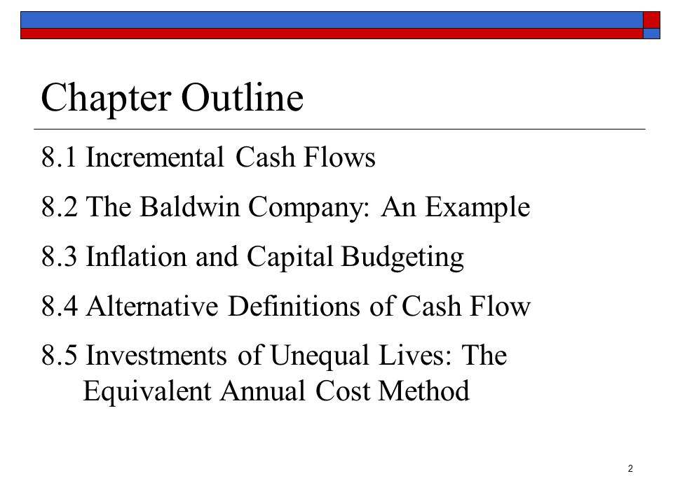 3 8.1 Incremental Cash Flows  Cash flows matter—not accounting earnings.