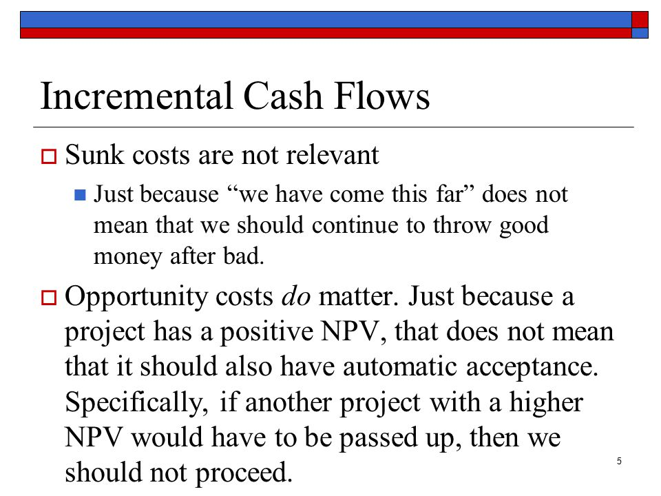 6 Incremental Cash Flows  Side effects matter.Erosion and cannibalism are both bad things.