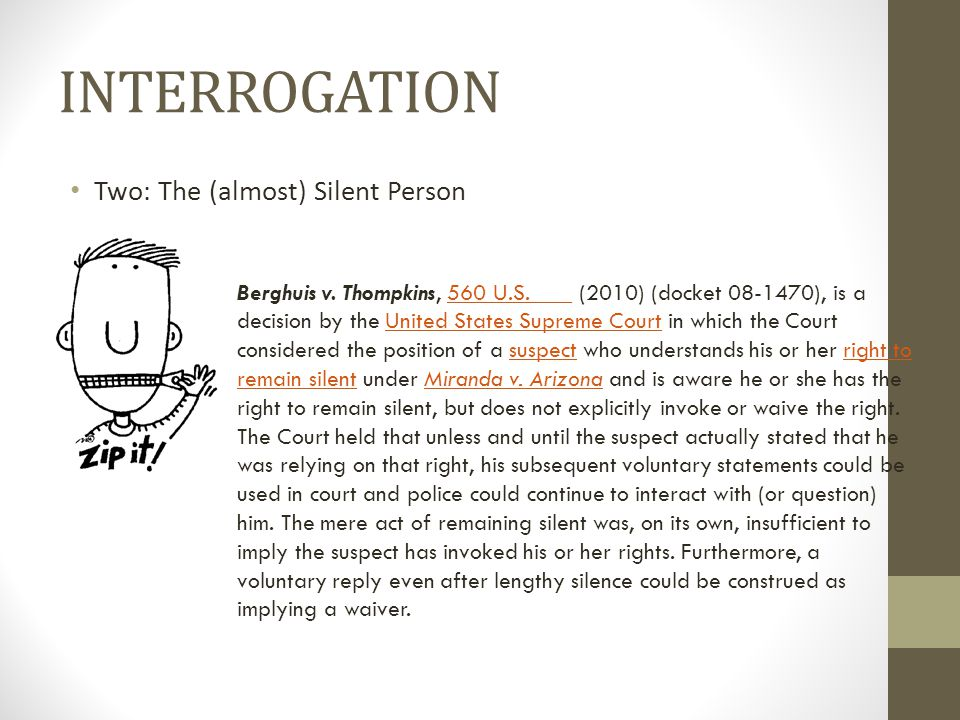 INTERROGATION Two: The (almost) Silent Person Berghuis v.