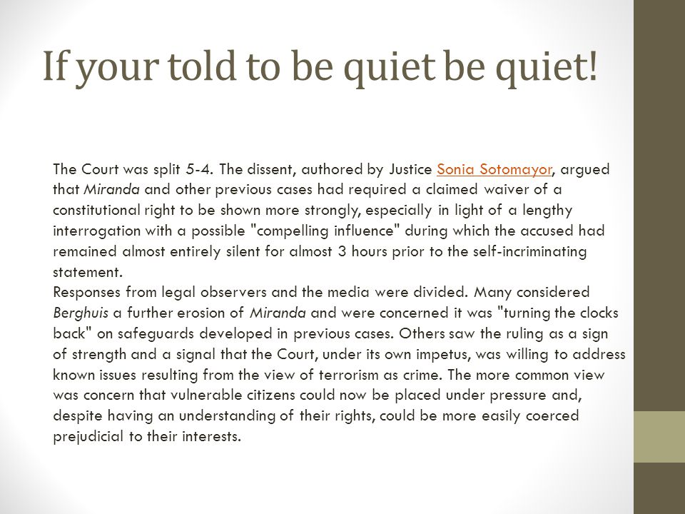 If your told to be quiet be quiet. The Court was split 5-4.