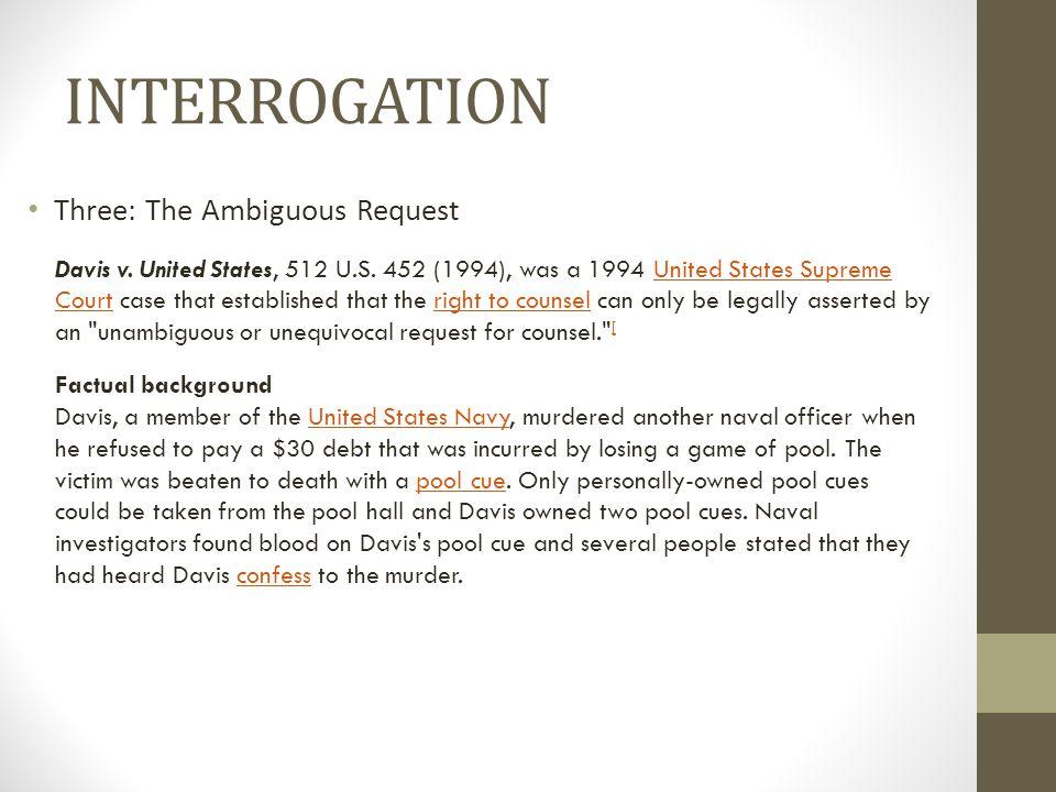 INTERROGATION Three: The Ambiguous Request Davis v.