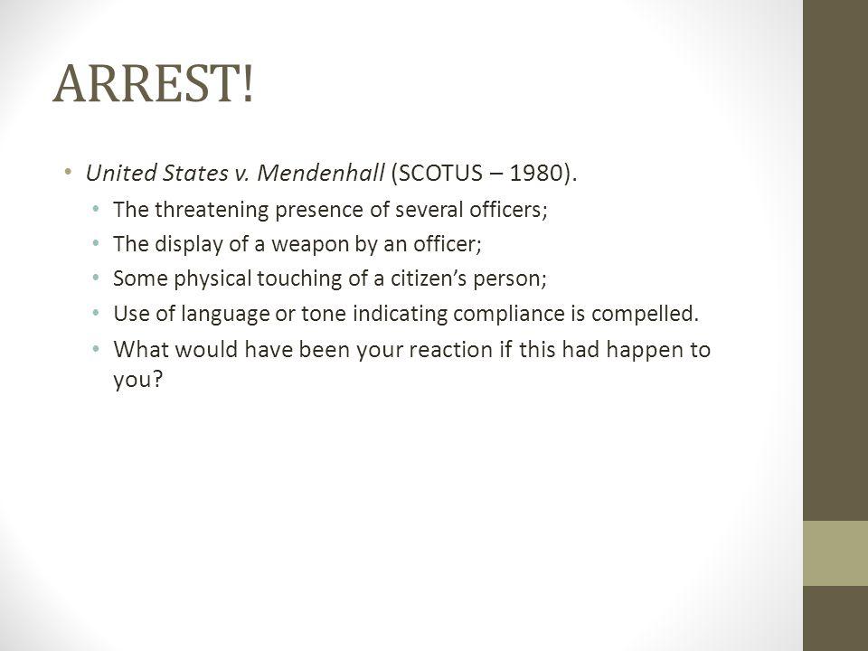 ARREST. United States v. Mendenhall (SCOTUS – 1980).