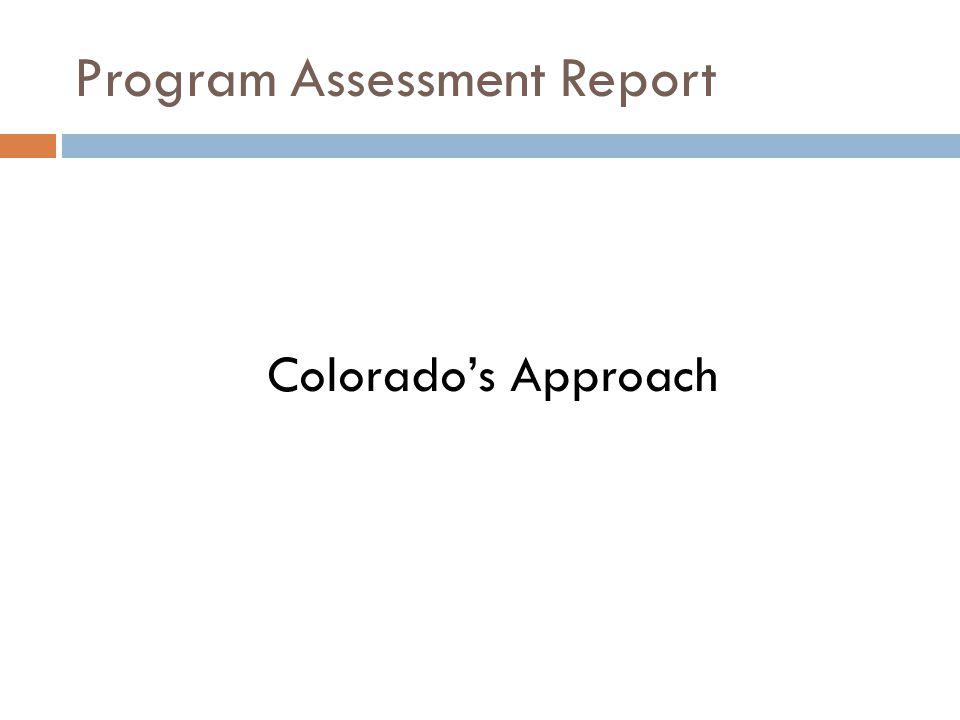 Program Assessment Report Colorado's Approach