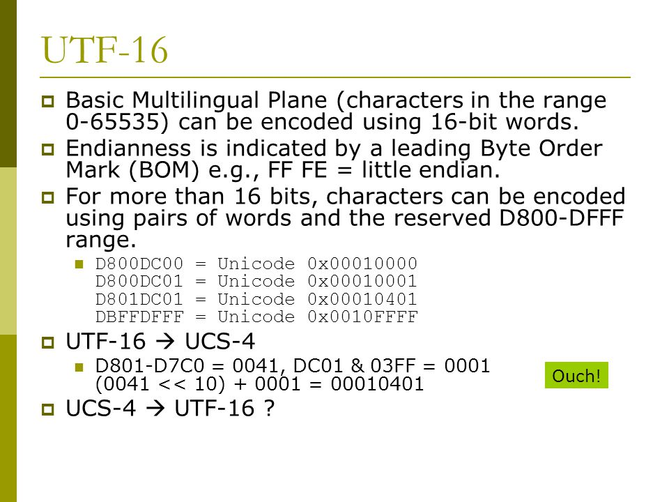UTF-16  Basic Multilingual Plane (characters in the range 0-65535) can be encoded using 16-bit words.
