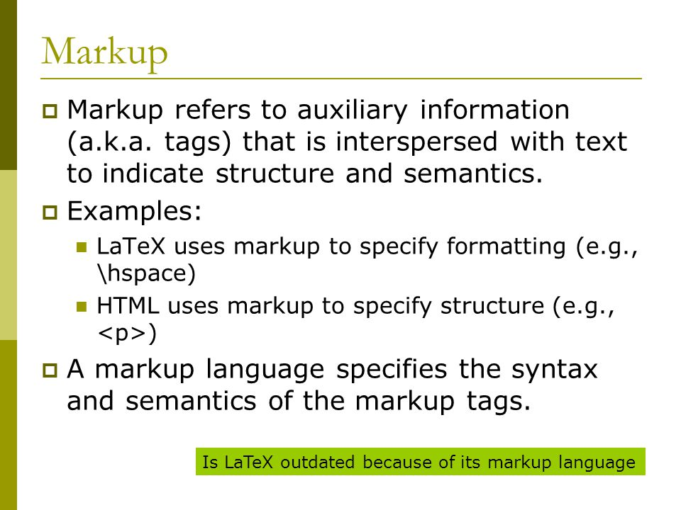 Markup  Markup refers to auxiliary information (a.k.a.