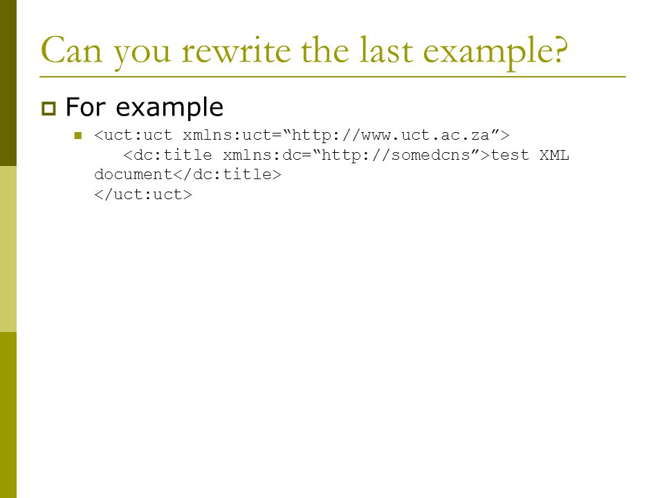 Can you rewrite the last example?  For example test XML document