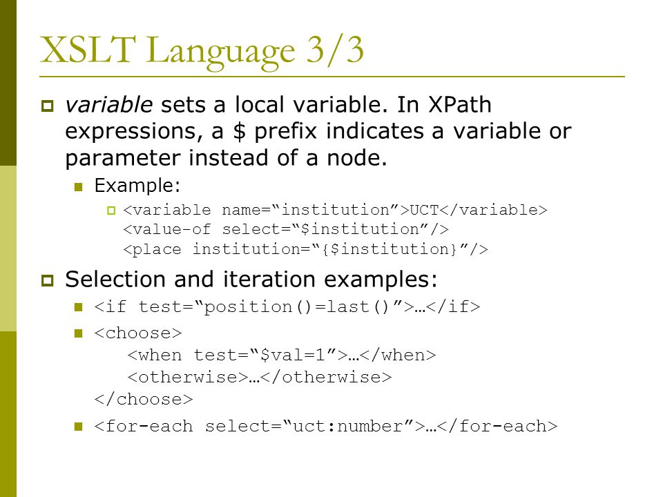 XSLT Language 3/3  variable sets a local variable.
