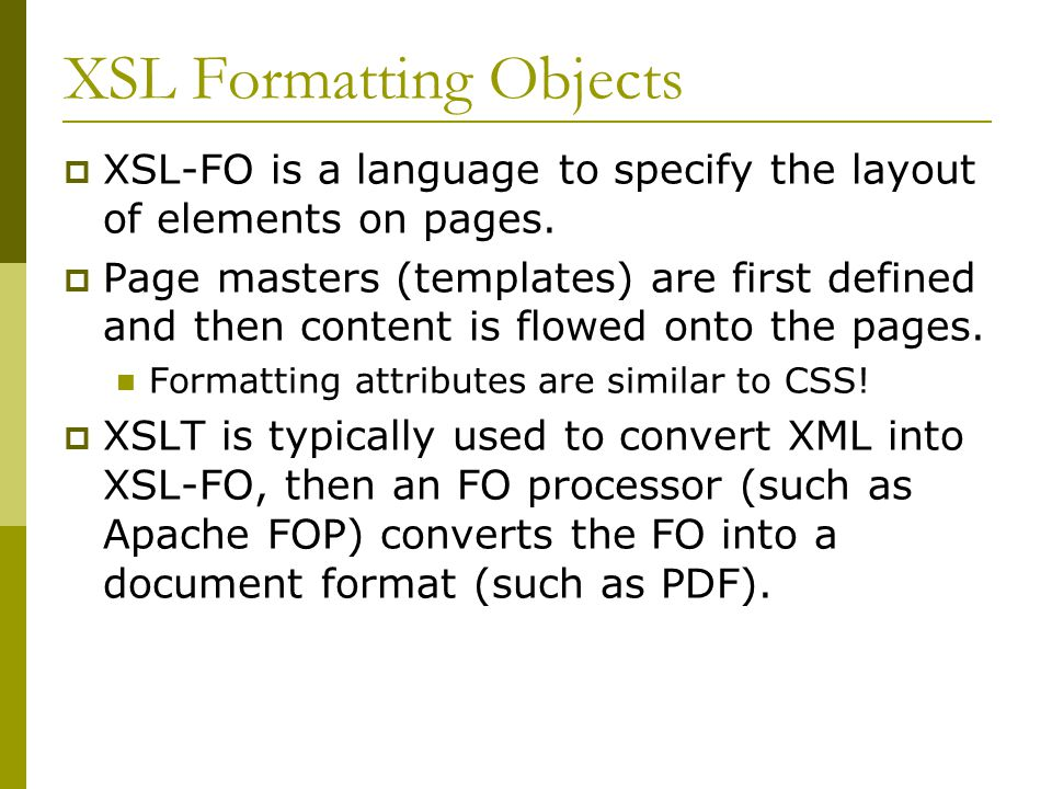 XSL Formatting Objects  XSL-FO is a language to specify the layout of elements on pages.