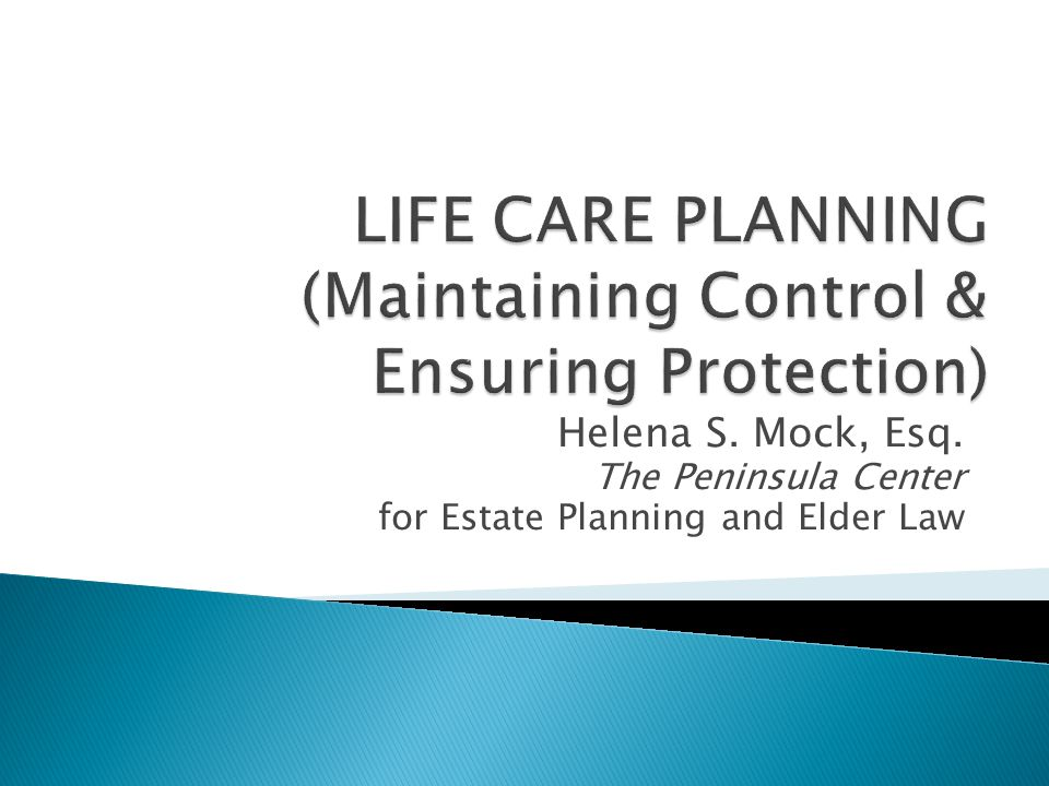Helena S. Mock, Esq. The Peninsula Center for Estate Planning and Elder Law
