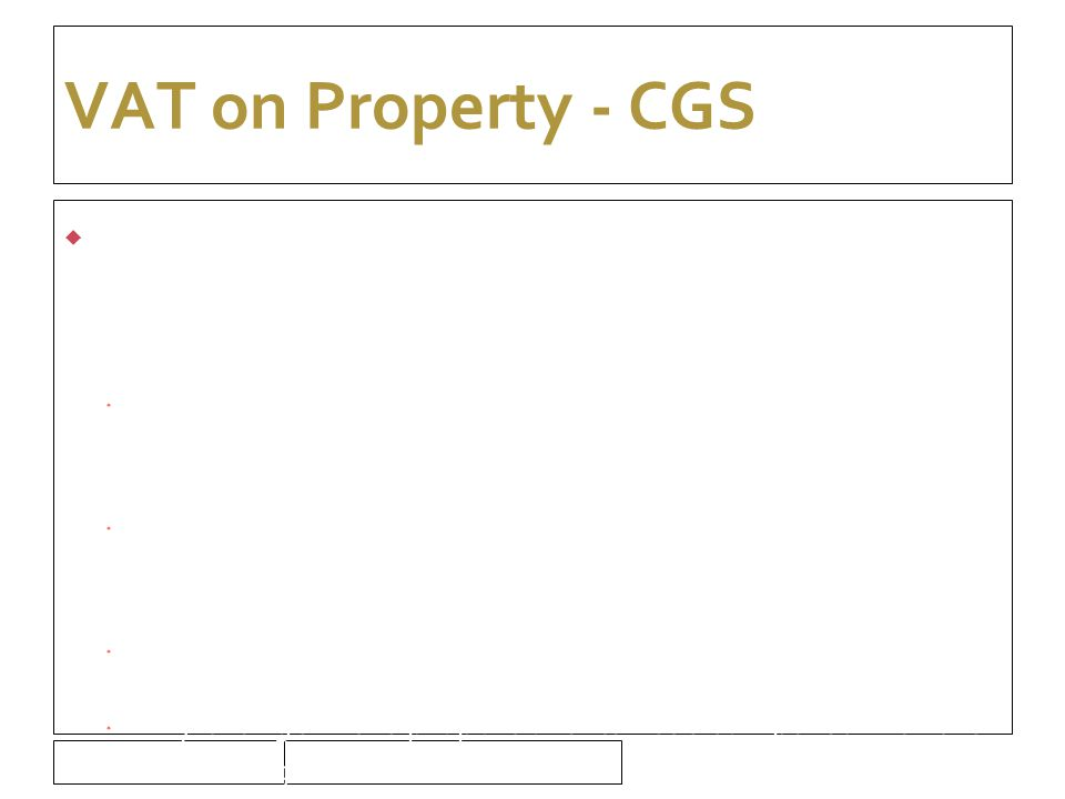 16/09/10 VAT on Property - CGS  Steps to be taken – Continuing entitlement  Too little initially deducted, claim the deficiency as an input credit.