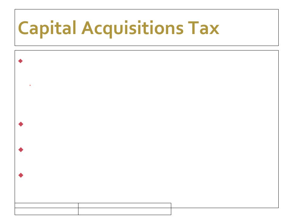 16/09/10 Capital Acquisitions Tax  Discretionary Trust  property is held on trust to accumulate the income or part of the income of the property,  6% initial charge  1% annual  20% income tax charge
