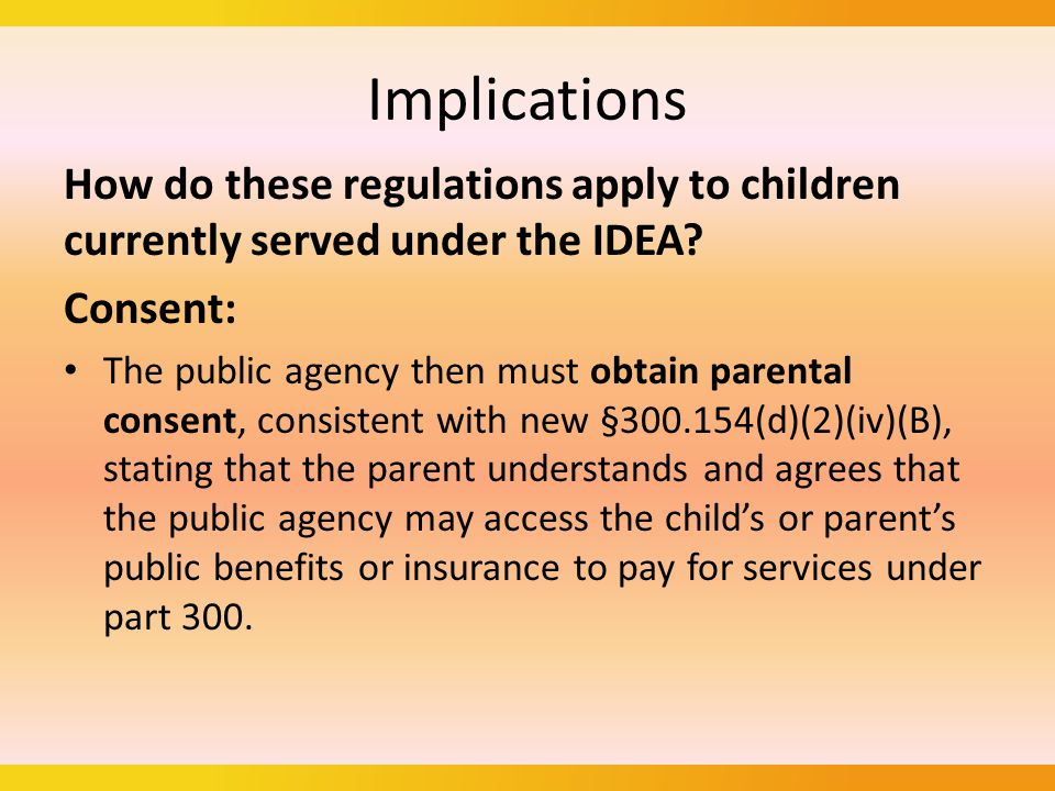 Implications How do these regulations apply to children currently served under the IDEA.