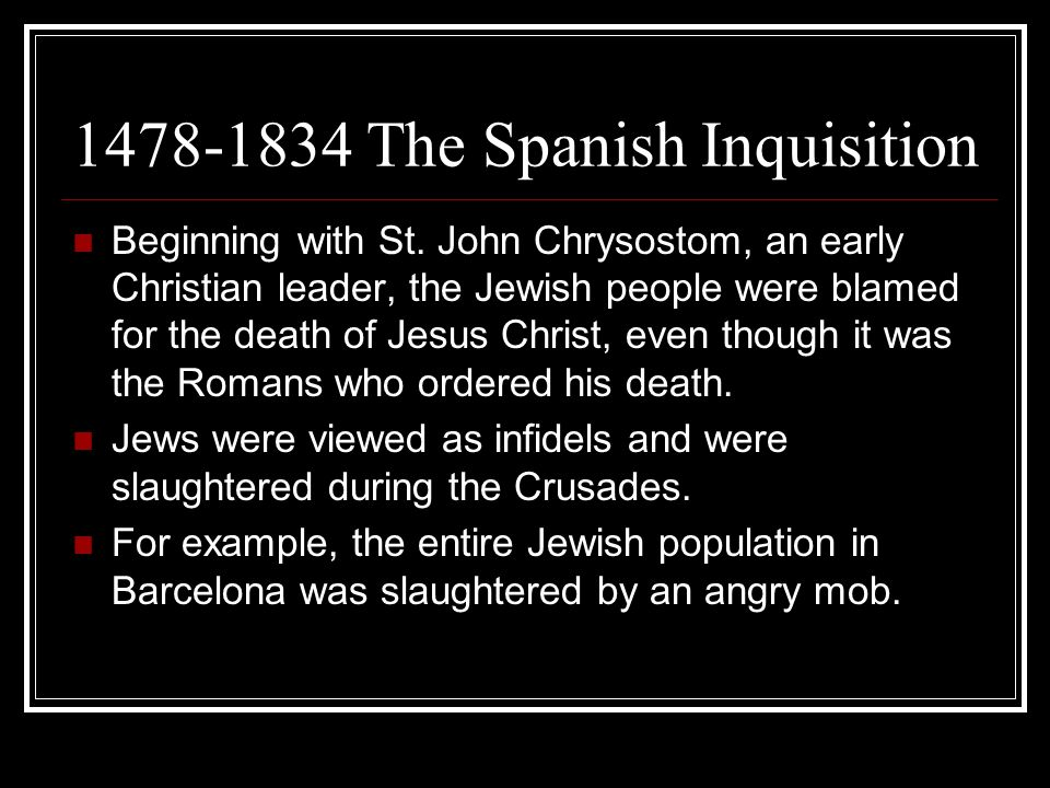 1478-1834 The Spanish Inquisition Beginning with St.