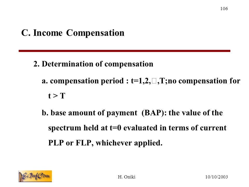 10/10/2003H.Oniki 106 C. Income Compensation 2. Determination of compensation a.